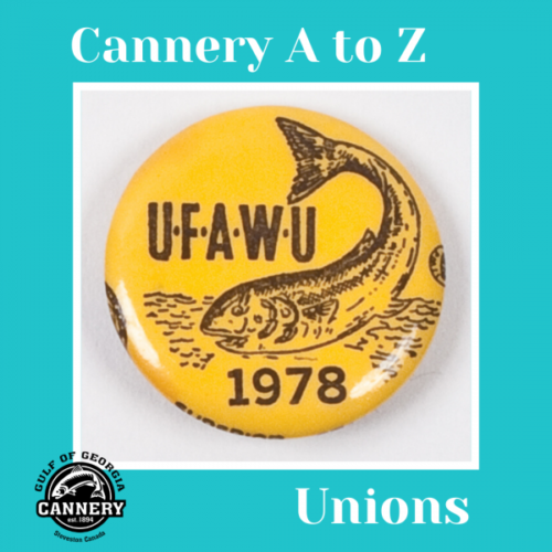 Cannery A to Z: U is for Union