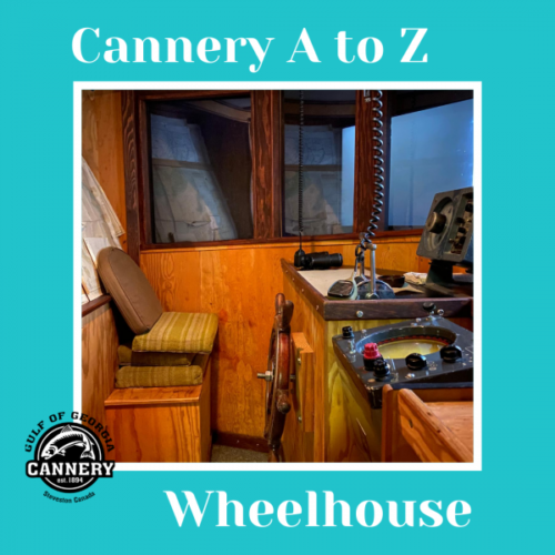 Cannery A to Z: W is for Wheelhouse